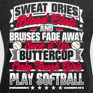 Softball Girls: Only Tough Girls Play Softball - Women´s Roll Cuff T-Shirt