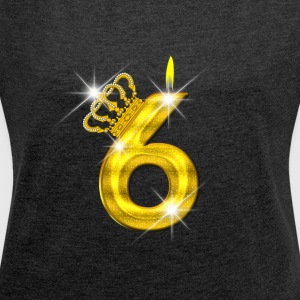 6 - Birthday - Golden Number - Crown - Flame - Women´s Roll Cuff T-Shirt