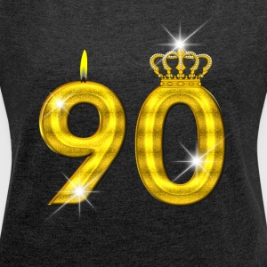 90 - Birthday - Golden Number - Crown - Flame - Women´s Roll Cuff T-Shirt