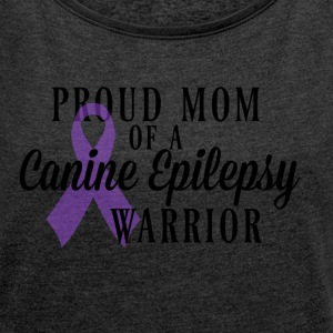 Proud Mom of a Canine Epilepsy Warrior - Women´s Rolled Sleeve Boxy T-Shirt