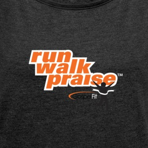 Run, Walk, Praise Fitness Shirt - Orange - Women´s Roll Cuff T-Shirt