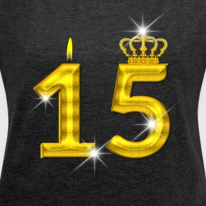 15 - Birthday - Golden Number - Crown - Flame - Women's Roll Cuff T-Shirt