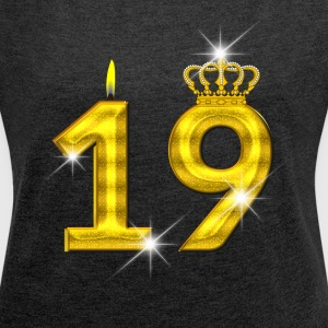 19 - Birthday - Golden Number - Crown - Flame - Women's Roll Cuff T-Shirt