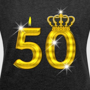 50 - Birthday - Golden Number - Crown - Flame - Women´s Roll Cuff T-Shirt