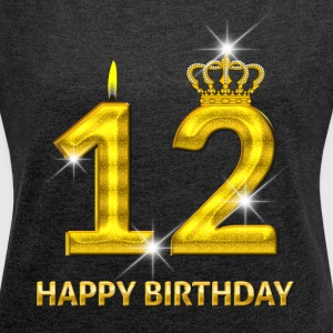12 - Happy Birthday - Golden Number - Women´s Roll Cuff T-Shirt