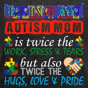 Being An Autism Mom Is Twice Work But Twice Love - Women´s Rolled Sleeve Boxy T-Shirt