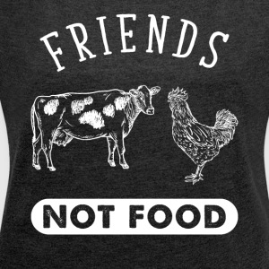 Friends not food - Women´s Roll Cuff T-Shirt