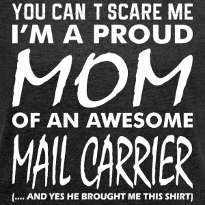 Cant Scare Me Proud Mom Awesome Mail Carrier - Women´s Rolled Sleeve Boxy T-Shirt