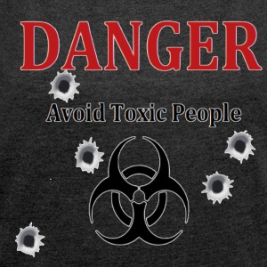Avoid toxic people - Women's Roll Cuff T-Shirt