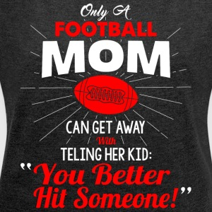 Football Mom T Shirt - Women´s Roll Cuff T-Shirt
