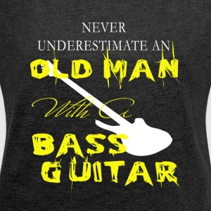 Old Man With A Bass Guitar T Shirt - Women's Roll Cuff T-Shirt