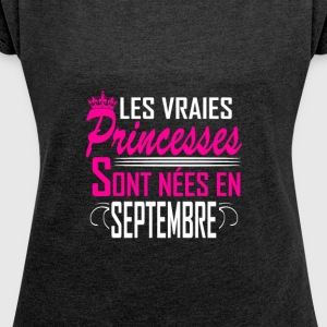 Septembre - Anniversaire - Princess – FR - Women´s Roll Cuff T-Shirt