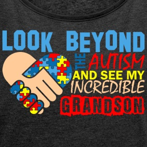 Look Beyond Autism And See My Incredible Grandson - Women´s Rolled Sleeve Boxy T-Shirt