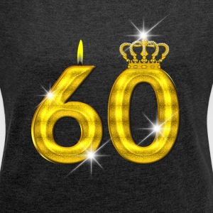 60 - Birthday - Queen - Gold - Flame/Crown 2 - Women's Roll Cuff T-Shirt