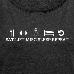 Eat lift sleep misc repeat - Women´s Rolled Sleeve Boxy T-Shirt