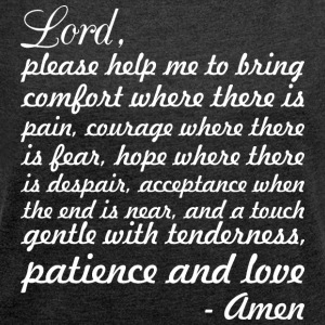 Nurse Prayer Lord Please Help Me To Bring Comfort - Women´s Rolled Sleeve Boxy T-Shirt