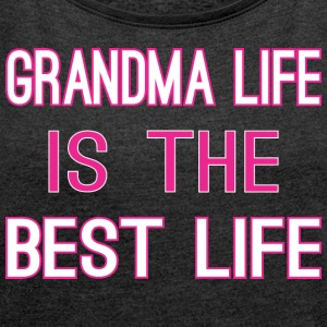 Grandma Life Is The Best Life - Women´s Rolled Sleeve Boxy T-Shirt
