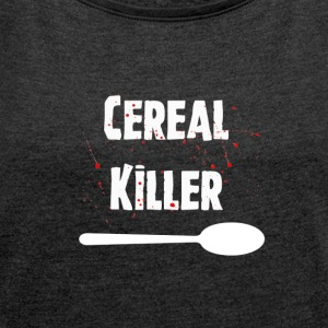Cereal Killer - Women´s Roll Cuff T-Shirt
