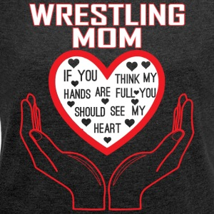 Wrestling Mom You Think My Hands Full See My Heart - Women´s Rolled Sleeve Boxy T-Shirt