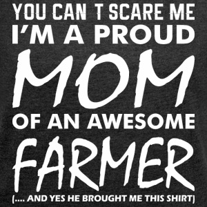 Cant Scare Me Proud Mom Awesome Farmer - Women's Roll Cuff T-Shirt