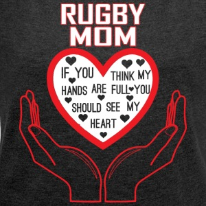 Rugby Mom You Think My Hands Full See My Heart - Women´s Rolled Sleeve Boxy T-Shirt