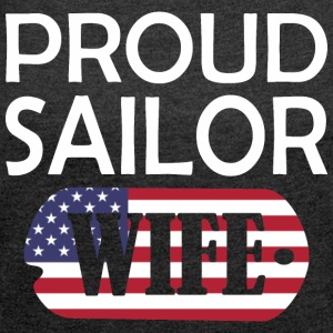 Proud Sailor Wife - Women's Roll Cuff T-Shirt