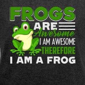 Frog Are Awesome Shirt - Women's Roll Cuff T-Shirt