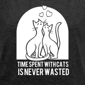 time spent with cats - Women´s Roll Cuff T-Shirt