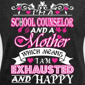School Counselor Mother Means Exhausted & Happy - Women's Roll Cuff T-Shirt