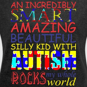 Incredibly Smart Amazing Beautiful Kid With Autism - Women´s Roll Cuff T-Shirt