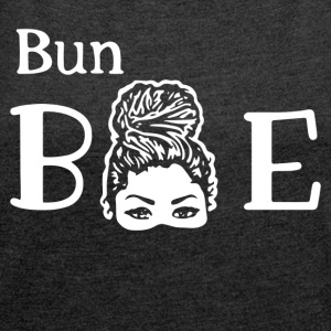 Bun BAE Hairstyle - Women´s Rolled Sleeve Boxy T-Shirt