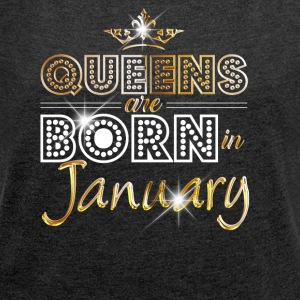 Queens are born in January - Gold - Women´s Roll Cuff T-Shirt
