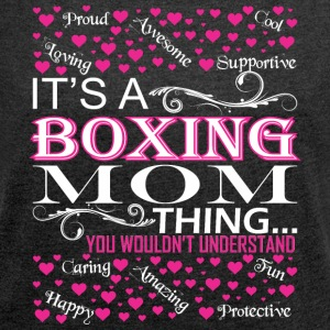 Its A Boxing Mom Things You Wouldnt Understand - Women´s Roll Cuff T-Shirt