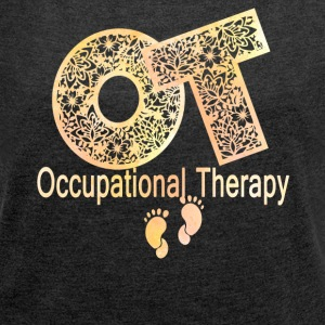 Occupational Therapy Shirt - Women's Roll Cuff T-Shirt
