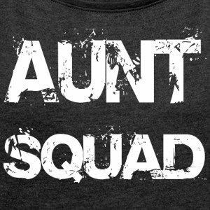 Aunt Squad Team - Women´s Roll Cuff T-Shirt