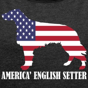 American English Setter Dog Flag Memorial Day USA - Women´s Roll Cuff T-Shirt
