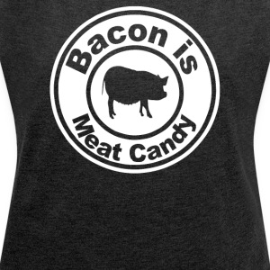Bacon Is Meat Candy Pig - Women´s Rolled Sleeve Boxy T-Shirt