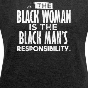 BLACK WOMAN IS THE BLACK MAN - Women´s Rolled Sleeve Boxy T-Shirt