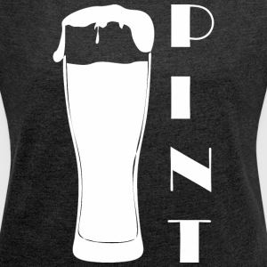 Pint Happy Fathers Day - Women's Roll Cuff T-Shirt