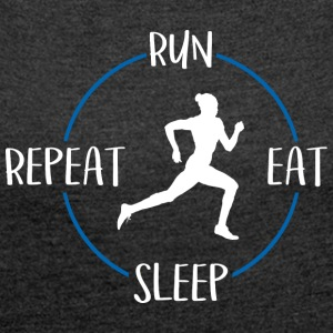 Run, eat, sleep, repeat - Women´s Rolled Sleeve Boxy T-Shirt