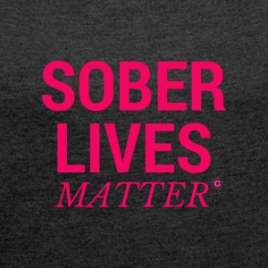Sober Lives Matter Recovery T-Shirt - Women´s Rolled Sleeve Boxy T-Shirt