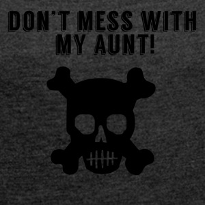 Don't Mess With My Aunt - Women´s Roll Cuff T-Shirt