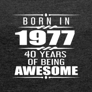 Born in 1977 40 Years of Being Awesome - Women´s Rolled Sleeve Boxy T-Shirt