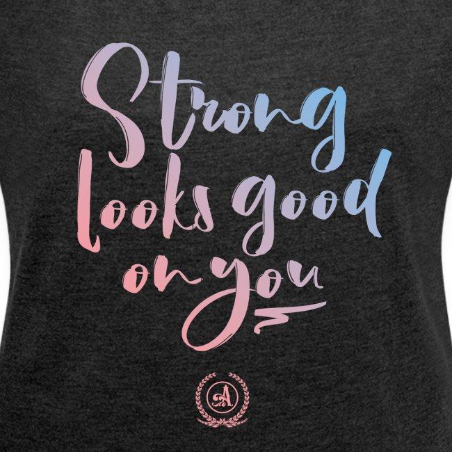 StrongLooksGoodonYou 01