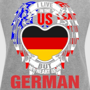 I Live In The Us But My Heart Is In German - Women´s Roll Cuff T-Shirt