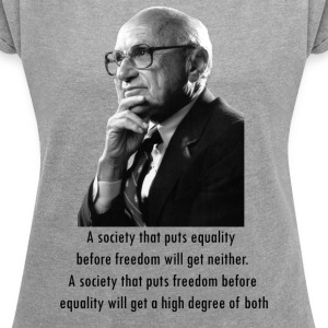 Milton Friedman Freedom before Equality - Women´s Rolled Sleeve Boxy T-Shirt