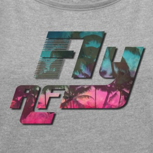 Fly AF Palms - Women´s Roll Cuff T-Shirt