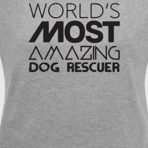 Most Amazing Dog Rescuer - Women´s Roll Cuff T-Shirt