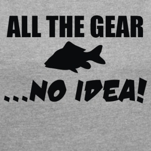 All The Gear No Idea - Women's Roll Cuff T-Shirt