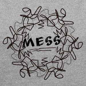 mess - Women´s Rolled Sleeve Boxy T-Shirt
